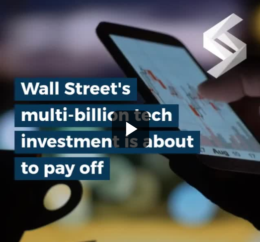 Wall streets multi-billion tech investment is about to pay off